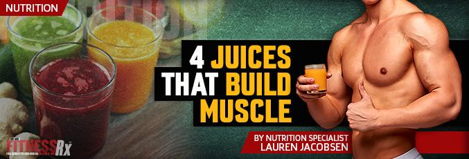 4 Juices That Build Muscle