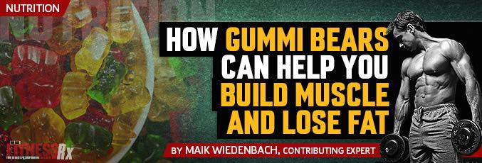 How Gummi Bears Can Help You Build Muscle And Lose Fat