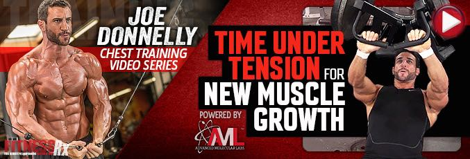 Joe Donnelly Chest Training Series: Time Under Tension Training For New Muscle Growth