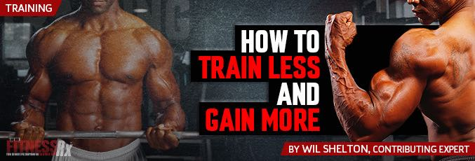 How To Train Less And Gain More