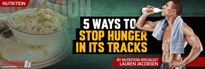 5 Ways To Stop Hunger In Its Tracks