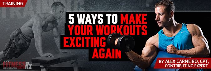 5 Ways To Make Your Workouts Exciting Again