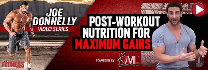 Post Workout Nutrition For Maximum Gains