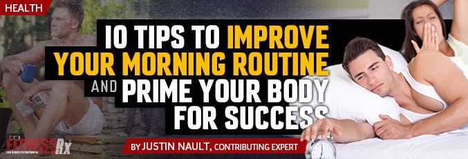10 Tips To Improve Your Morning Routine And Prime Your Body for Success