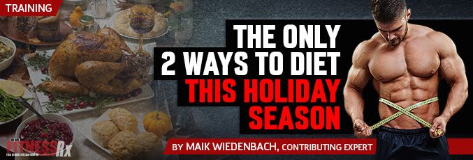 The Only 2 Ways To Diet This Holiday Season