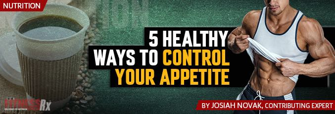 5 Healthy Ways to Control Your Appetite