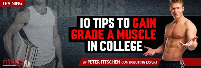 10 Tips To Gain Grade A Muscle In College