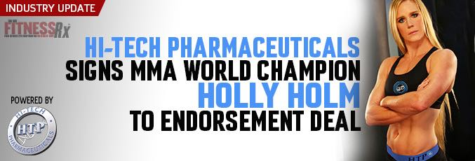 Hi-Tech Pharmaceuticals Signs MMA World Champion Holly Holm To Endorsement Deal