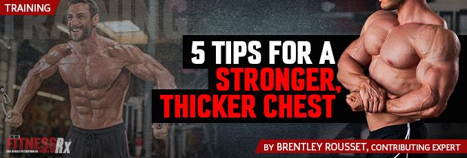 5 Tips For A Stronger, Thicker Chest