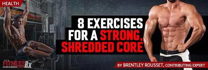 8 Exercises For A Strong, Shredded Core