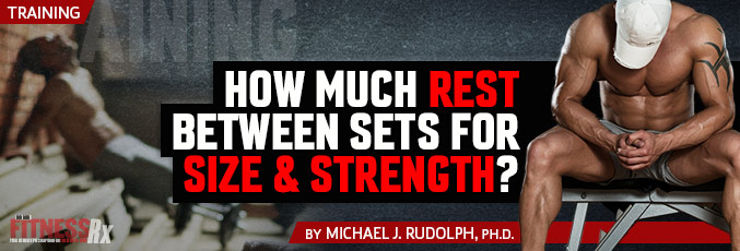 How Much Rest Between Sets For Size & Strength?