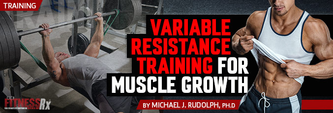 Variable Resistance Training For Muscle Growth