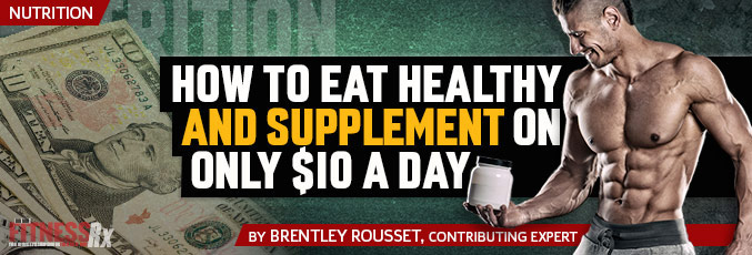 How to Eat Healthy and Supplement On Only $10 Per Day