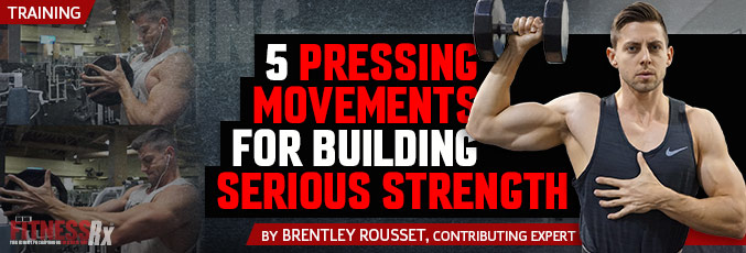 5 Pressing Movements for Building Serious Strength