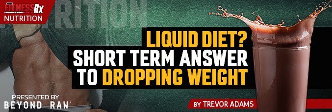 Liquid Diet For Dropping Weight?