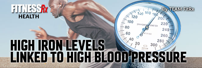 High Iron Levels Linked to High Blood Pressure