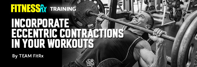 Incorporate Eccentric Contractions in Your Workouts