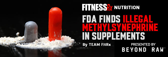 FDA Finds Illegal Methylsynephrine in Supplements