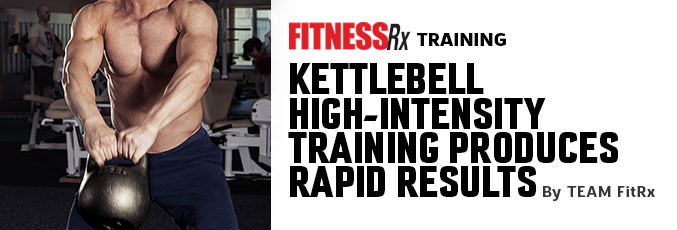 Kettlebell High-Intensity Training Produces Rapid Results