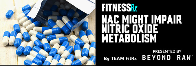 NAC Might Impair Nitric Oxide Metabolism