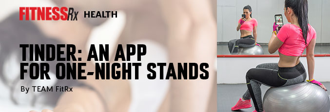Tinder: an App For One-Night Stands