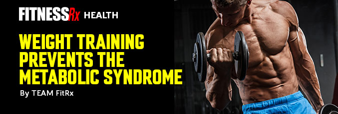 Weight Training Prevents the Metabolic Syndrome