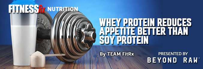 Whey Protein Reduces Appetite Better Than Soy Protein