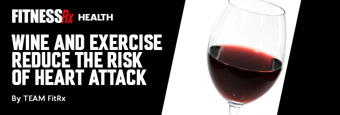 Wine and Exercise Reduce the Risk of Heart Attack