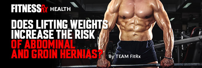 Does Lifting Weights Increase the Risk of Abdominal and Groin Hernias?