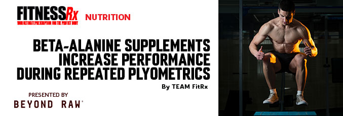 Beta-Alanine Supplements Increase Performance During Repeated Plyometrics