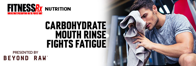 Carbohydrate Mouth Rinse Fights Fatigue