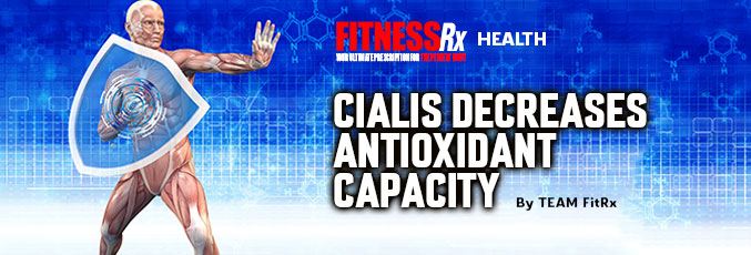 Cialis Decreases Antioxidant Capacity