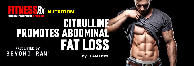 Citrulline Promotes Abdominal Fat Loss