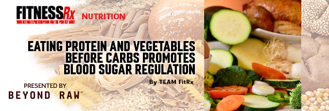 Eating Protein and Vegetables Before Carbs Promotes Blood Sugar Regulation