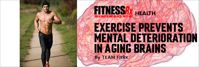 Exercise Prevents Mental Deterioration in Aging Brains