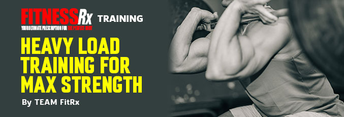 Heavy Load Training for Max Strength
