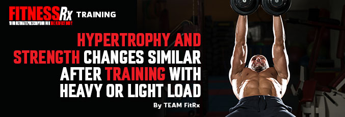 Hypertrophy and Strength Changes Similar After Training With Heavy or Light Load