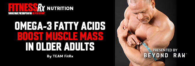 Omega-3 Fatty Acids Boost Muscle Mass in Older Adults