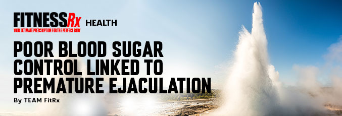 Poor Blood Sugar Control Linked to Premature Ejaculation