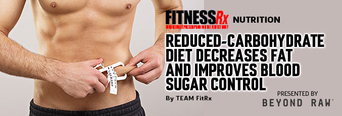 Reduced-Carbohydrate Diet Decreases Fat and Improves Blood Sugar Control