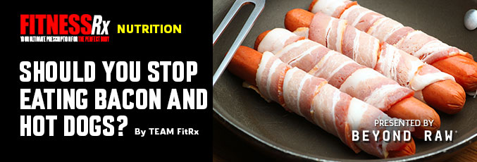Should You Stop Eating Bacon and Hot Dogs?