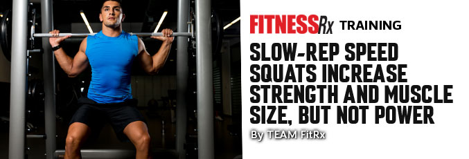 Slow-Rep Speed Squats Increase Strength and Muscle Size, But Not Power