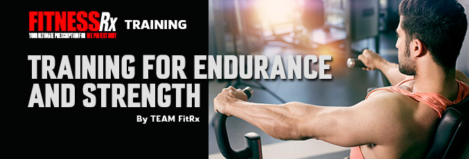 Training for Endurance and Strength