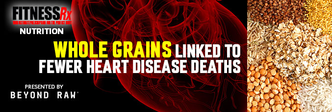Whole Grains Linked to Fewer Heart Disease Deaths
