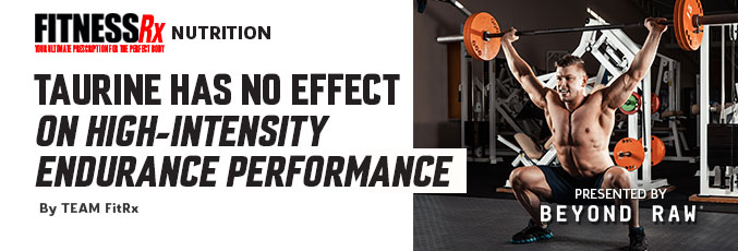Taurine Has No Effect on High-Intensity Endurance Performance