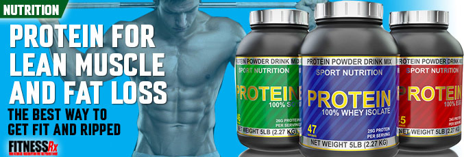 Protein for Lean Muscle and Fat Loss