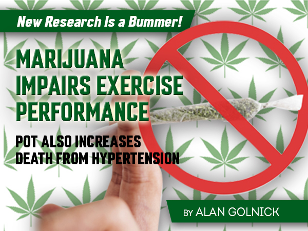 Marijuana Impairs Exercise Performance - Pot Also Increases Death from Hypertension