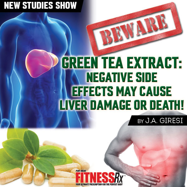 Green Tea Extract: Negative Side Effects May Cause Liver Damage or Death!