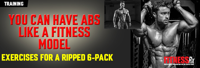 You Can Have Abs Like a Fitness Model