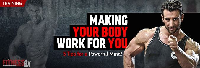 Making Your Body Work for YOU